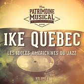 Les idoles américaines du jazz: Ike Quebec, Vol. 1 by Ike Quebec