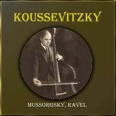 Koussevitzky - Mussorgsky, Ravel von Serge Koussevitzky