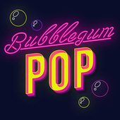 Bubblegum Pop van Various Artists