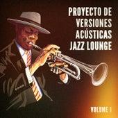 Proyecto de Versiones Acústicas Jazz Lounge, Vol. 1 (Éxitos Con un Giro de Jazz Acústico) de German Garcia
