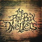 The Pine Box Dwellers by The Pine Box Dwellers