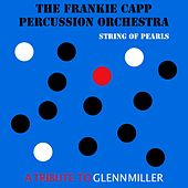 String of Pearls: A Tribute to Glenn Miller von The Frankie Capp Percussion Orchestra