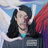 Release Me by Joseph Demaree