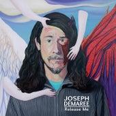 Release Me von Joseph Demaree