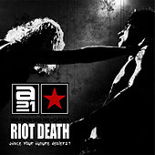 Riot Death (Face Your Future Dealers) by Ambassador 21