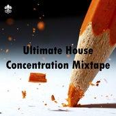 Ultimate House Concentration Mixtape de Various Artists