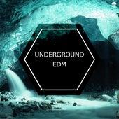 Underground EDM by Various Artists