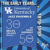 The Early Years... 1979-1999 di University of Kentucky Jazz Ensemble