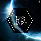 Turn it Up House by Various Artists