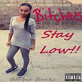 Bitches Stay Low (feat. Mid Night) de Barbie Banks