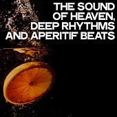The Sound of Heaven (Deep Rhythms and Aperitif Beats) by Various Artists