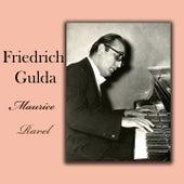 Friedrich Gulda - Maurice Ravel by Friedrich Gulda