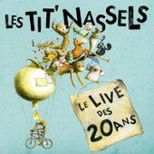 Le live des 20 ans by Les Tit' Nassels