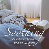 Soothing Classical Sounds For Relaxation di Various Artists