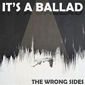 It's a Ballad de The Wrong Sides