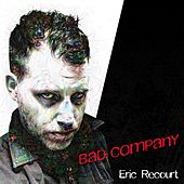 Bad Company von Eric Recourt