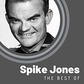 The Best of Spike Jones by Spike Jones