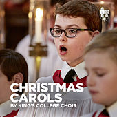 Christmas Carols by King's College Choir by Choir of King's College, Cambridge