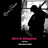 Born to Disappear (feat. Holly Nicole Combs) by Lance Turner