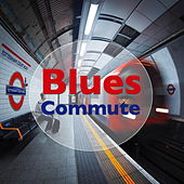 Blues Commute de Various Artists