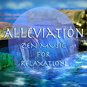 Alleviation Zen Music For Relaxation by Spirit