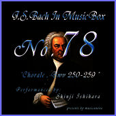 Bach In Musical Box 78 / Chorale BWV250-259 by Shinji Ishihara
