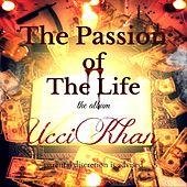 The Passion of the Life by UcciKhan