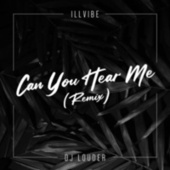 Can You Hear Me (Remix) by DJ Louder