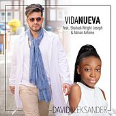 Vida Nueva (feat. Shahadi Wright Joseph & Adrian Antoine) de David Aleksander