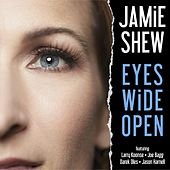 Eyes Wide Open von Jamie Shew