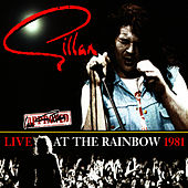 Live At The Rainbow 1981 by Gillan