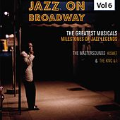 Milestones of Jazz Legends - Jazz on Broadway, Vol. 6 by The Mastersounds