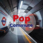 Pop Commute de Various Artists