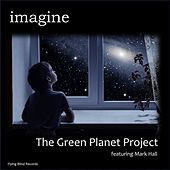 Imagine (feat. Mark Hall) de The Green Planet Project