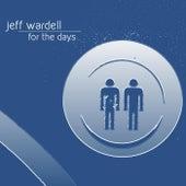 For the Days von Jeff Wardell