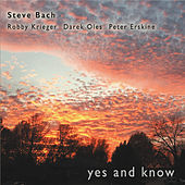 Yes and Know by Steve Bach