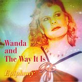 Epiphany von Wanda and the Way It Is