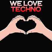 We Love Techno by Various Artists
