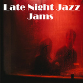 Late Night Jazz Jams by Various Artists
