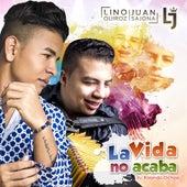 La Vida No Acaba von Lino Quiroz Organizacion Musical Nueva Generacion