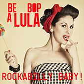 Be Bop a Lula (Rockabilly Baby!) von Various Artists