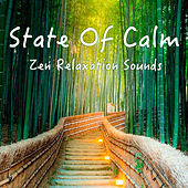 State Of Calm Zen Relaxation Sounds by Spirit