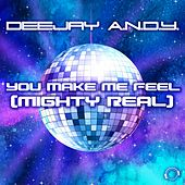 You Make Me Feel (Mighty Real) von Dj Andy