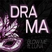 Drama de Blow Me