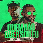 Quem Não Quer Sou Eu by MC Dg