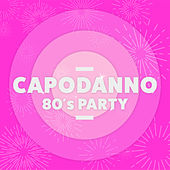 Capodanno 80's  Party de Various Artists