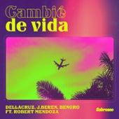 Cambié de Vida (feat. Robert Mendoza) di Dellacruz