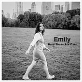 Hard Times Are Over de Emily