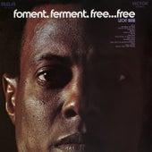 Foment, Ferment, Free... Free by Leon Bibb
