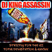 Strictly For The G'z (feat. Havikk & Total Devastation) von Dj King Assassin